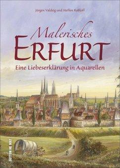 Malerisches Erfurt (Mängelexemplar) - Valdeig, Jürgen; Raßloff, Steffen