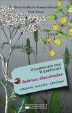 Wildkräuter und Wildfrüchte Bodensee - Oberschwaben (Mängelexemplar)