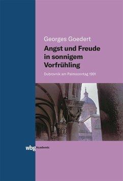 Angst und Freude in sonnigem Vorfrühling (eBook, PDF) - Goedert, Georges