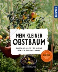 Mein kleiner Obstbaum (Mängelexemplar) - Mayer, Joachim