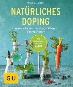 Natürliches Doping (Mängelexemplar) - Siewert, Aruna M.