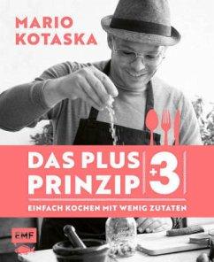 Das Plus-3-Prinzip - Einfach Kochen mit wenig Zutaten (Mängelexemplar) - Kotaska, Mario