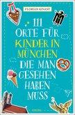 111 Orte für Kinder in München, die man gesehen haben muss (Mängelexemplar)