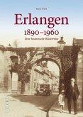 Erlangen 1890 bis 1960 (Mängelexemplar)