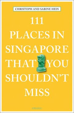 111 Places in Singapore That You Shouldn't Miss (Mängelexemplar) - Hein-Seppeler, Sabine; Hein, Christoph