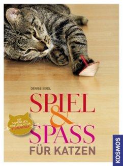 Spiel & Spass für Katzen (Mängelexemplar) - Seidl, Denise