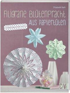 Filigrane Blütenpracht aus Papiertüten (Mängelexemplar) - Rath, Elisabeth