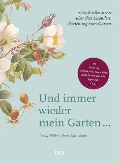 Und immer wieder mein Garten... (Mängelexemplar) - Möller, Georg; Rogers, Gary