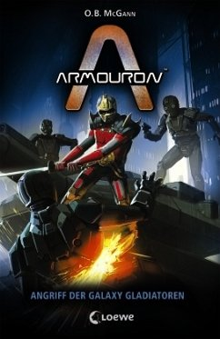 Angriff der Galaxy Gladiatoren / Armouron Bd.5 (Mängelexemplar) - McGann, O.B.