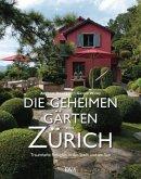 Die geheimen Gärten von Zürich (Mängelexemplar)