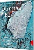 Dünnes Eis: Was braucht die Welt, damit sie hält? Sachkunde zu 16 Umweltthemen, beeindruckende Satellitenbilder, Sachbuch für Kinder ab 10 Jahren (Mängelexemplar)