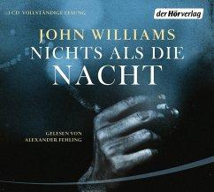 Nichts als die Nacht, 3 Audio-CDs (Mängelexemplar) - Williams, John