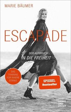 Escapade: Der Aufbruch in die Freiheit (Mängelexemplar) - Bäumer, Marie
