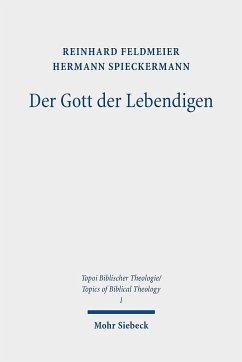 Der Gott der Lebendigen - Feldmeier, Reinhard;Spieckermann, Hermann