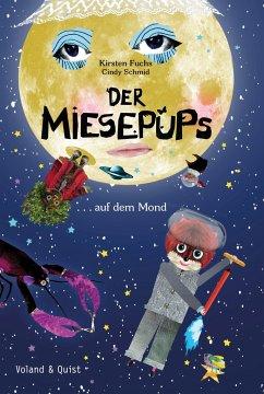Der Miesepups auf dem Mond - Fuchs, Kirsten