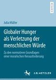 Globaler Hunger als Verletzung der menschlichen Würde