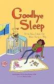 Goodbye Sleep (eBook, ePUB)