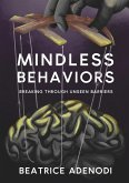 Mindless Behaviors: Breaking through Unseen Barriers (eBook, ePUB)