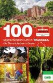 100 sagenumwobene Orte in Thüringen, die Sie entdecken müssen (Mängelexemplar)