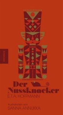 Der Nussknacker (Mängelexemplar) - Hoffmann, E. T. A.;Annukka, Sanna