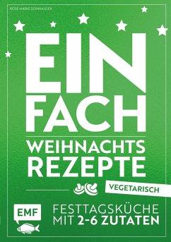 Einfach Weihnachtsrezepte - vegetarisch (Mängelexemplar) - Donhauser, Rose Marie
