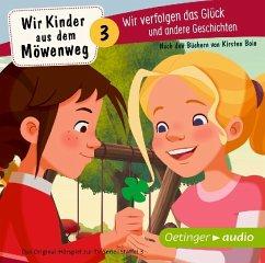 Wir Kinder aus dem Möwenweg 3. Wir verfolgen das Glück und andere Geschichten, 1 Audio-CD (Mängelexemplar) - Boie, Kirsten