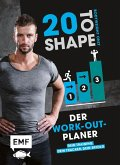 20 to Shape - Bodyweight only: Der Work-out-Planer (Mängelexemplar)