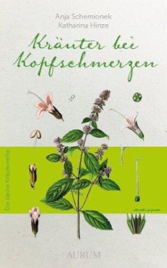 Kräuter bei Kofpschmerzen (Mängelexemplar) - Schemionek, Anja;Hinze, Katharina