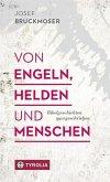 Von Engeln, Helden und Menschen (Mängelexemplar)