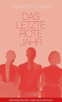 Das letzte rote Jahr (Mängelexemplar) - Gregor, Susanne