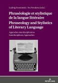Phraséologie et stylistique de la langue littéraire Phraseology and Stylistics of Literary Language