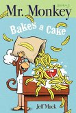 Mr. Monkey Bakes a Cake (eBook, ePUB)