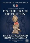 On the Track of the Sun - The Red Warriors from Chorasmia (eBook, ePUB)