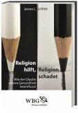 Religion hilft, Religion schadet (Mängelexemplar)