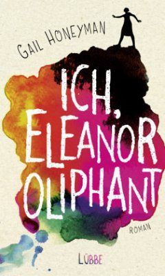 Ich, Eleanor Oliphant (Mängelexemplar) - Honeyman, Gail
