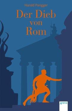 Der Dieb von Rom (Mängelexemplar) - Parigger, Harald