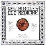 New Bottles Old Medicine (50th Anniv.2CD Digipak)