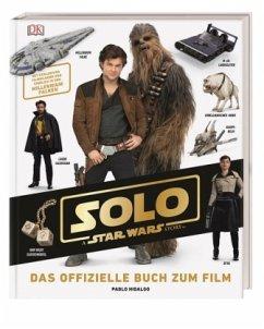 Solo: A Star Wars Story - Das offizielle Buch zum Film (Mängelexemplar) - Hidalgo, Pablo