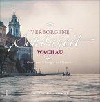 Verborgene Schönheit Wachau (Mängelexemplar)