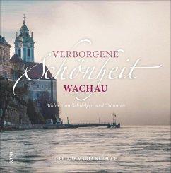 Verborgene Schönheit Wachau (Mängelexemplar) - Klepoch, Elfriede Maria