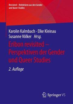 Eribon revisited - Perspektiven der Gender und Queer Studies