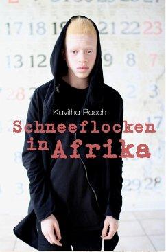 Schneeflocken in Afrika (eBook, ePUB) - Rasch, Kavitha