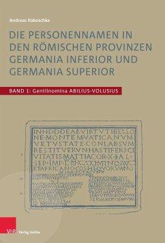 Die Personennamen in den römischen Provinzen Germania inferior und Germania superior - Kakoschke, Andreas
