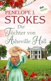 Die Töchter von Asheville Hall: Ein bewegender Familiengeheimnisroman (eBook, ePUB)