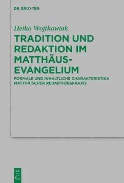 Tradition und Redaktion im Matthäusevangelium - Wojtkowiak, Heiko