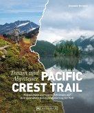 Bildband Abenteuer Pacific Crest Trail. Begegnungen und Grenzerfahrungen auf dem spektakulärsten Fernwanderweg der Welt. (eBook, ePUB)
