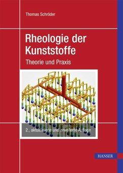 Rheologie der Kunststoffe (eBook, PDF) - Schröder, Thomas