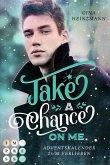 Take A Chance On Me. Adventskalender zum Verlieben (Take a Chance 1)