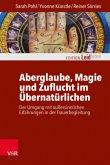 Aberglaube, Magie und Zuflucht im Übernatürlichen