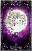 Mondsüchtig: Die Nachtwandlerin (eBook, ePUB)